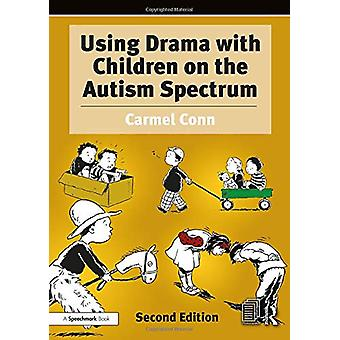 Using Drama with Children on the Autism Spectrum - A Resource for Prac