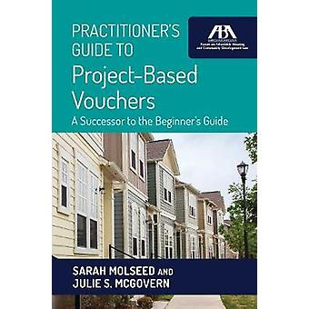 Practitioner's Guide to Project-Based Vouchers - A Successor to the Be