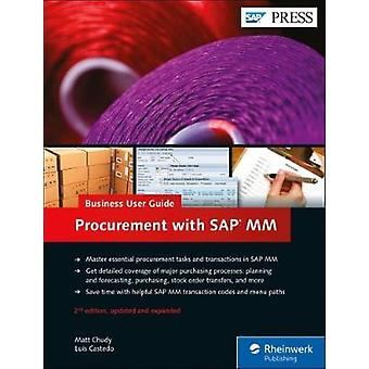 Procurement with SAP MM - Business User Guide by Matt Chudy - Luis Cas