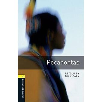 Oxford Bookworms Library Level 1 Pocahontas by Vicary & Tim