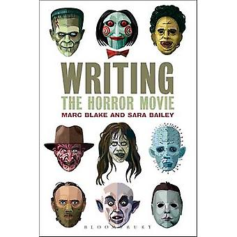 Writing the Horror Movie by Marc Blake