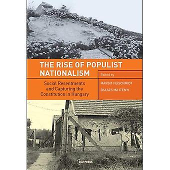 The Rise of Populist Nationalism - Social Resentments and Capturing th