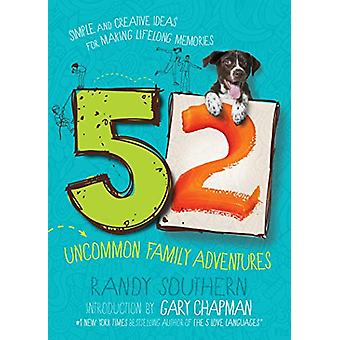 52 Uncommon Family Adventures by Randy Southern - 9780802419392 Book