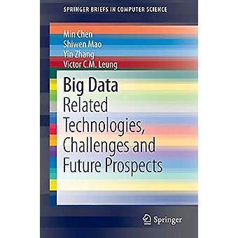 Big Data - Related Technologies - Challenges and Future Prospects by M