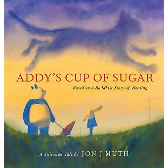Addys Cup of Sugar by Muth & Jon J