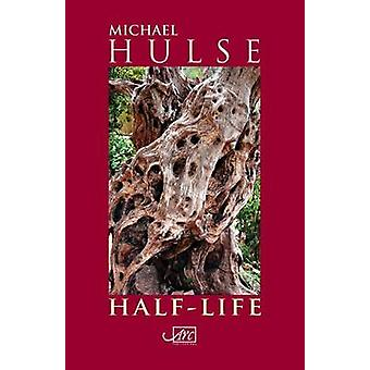 Half-Life by Michael Hulse - 9781908376190 Book