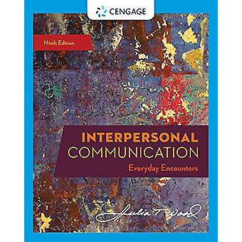 Interpersonal Communication - Everyday Encounters by Julia Wood - 9780