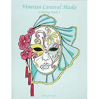 Venetian Carnival Masks Coloring Book 1: Volume 1
