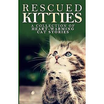 Rescued Kitties - A Collection of Heart-Warming Cat Stories by L G Tay