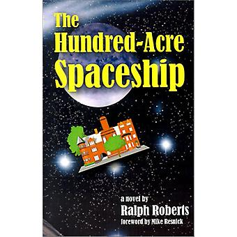 The Hundred-acre Spaceship by Ralph Roberts - 9781570901867 Book