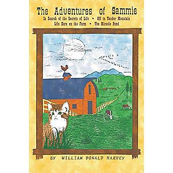 The Adventures of Sammie - In Search of the Secrets of Life by William