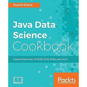 Java Data Science Cookbook by Rushdi Shams - 9781787122536 Book