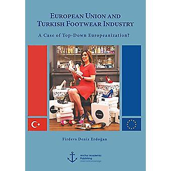 European Union and Turkish Footwear Industry - A Case of Top-Down Euro