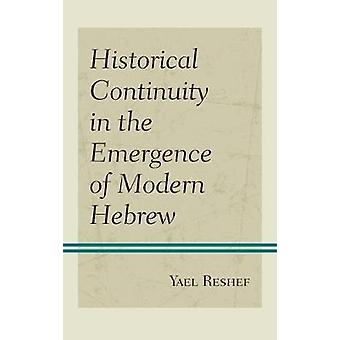 Historical Continuity in the Emergence of Modern Hebrew by Yael Reshe