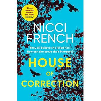 House of Correction A twisty and shocking thriller from the master of psychological suspense