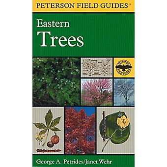 Field Guide to Eastern Trees by Petrides & George A.