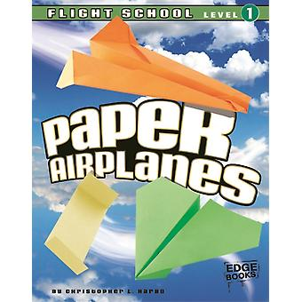 7paper Airplanes Flight School Level 1  9 by Christopher L Harbo