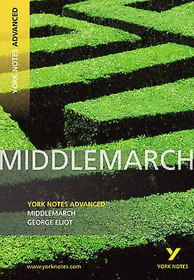 Middlemarch York Notes Advanced by George Eliot