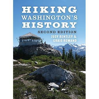 Hiking Washingtons History by Judy BentleyCraig Romano