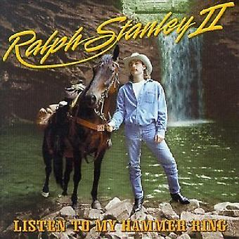 Ralph II Stanley - Listen to My Hammer Ring [CD] USA import