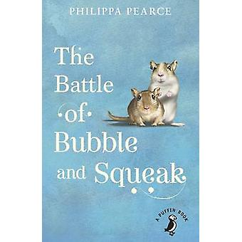 The Battle of Bubble and Squeak by Philippa Pearce - 9780141368610 Bo