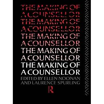 The Making of a Counsellor by Ellen Noonan - Laurence Spurling - 9780