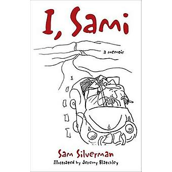 I - Sami - 65 Years on the Road by Samuel Silverman - Jeremy Blatchley
