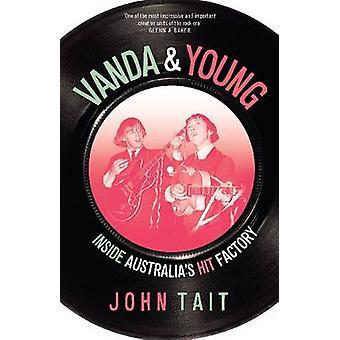 Vanda et Young - à l'intérieur de l'usine de succès de l'Australie par John Tait - 978174