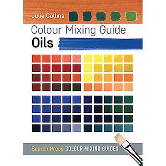 Guide - les huiles par Julie Collins - livre 9781782210566 de mélange de couleur