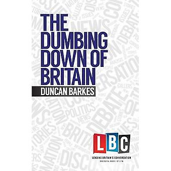The Dumbing Down of Britain by Duncan Barkes - 9781783960941 Book