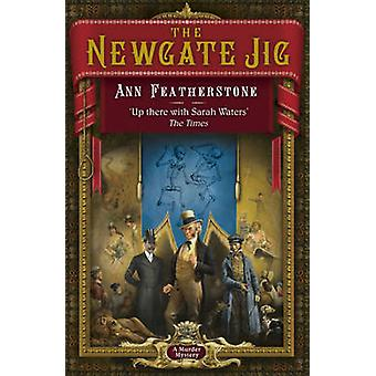 The Newgate Jig by Ann Featherstone - 9781848542051 Book