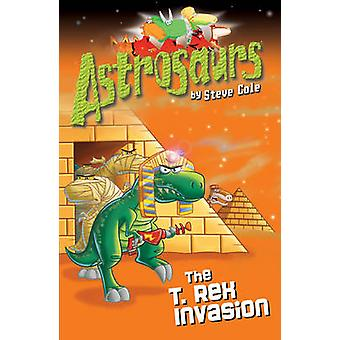 Astrosaurs 21 - la invasión de T Rex de Steve Cole - libro 9781849414036
