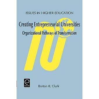 Creëren van ondernemende universiteiten - organisatie-trajecten voor Tra