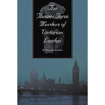 Gli omicidi del Torso di Thames della Londra vittoriana da r. Michael Gordon - 9