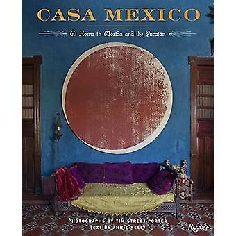Casa Mexico - kotona Merida ja Annie Kelly - Tim St Yuctan