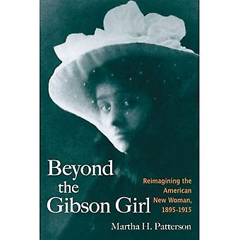 Poza Gibson Girl: nowe spojrzenie na amerykański Nowa Kobieta, 1895-1915