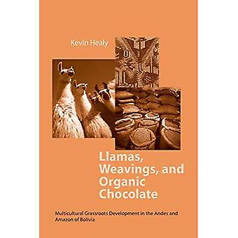 Llamas, Weavings and Organic Chocolate: Multicultural Grassroots Development in the Andes and Amazon of Bolivia (Helen Kellogg Institute for International Studies)