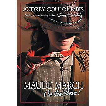 Maude March on the Run!: Or Trouble Is Her Middle Name