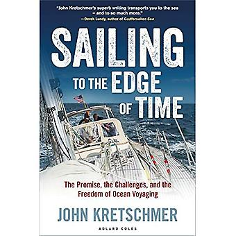 Segling till kanten av tid: löftet, utmaningar och friheten av hav Voyaging