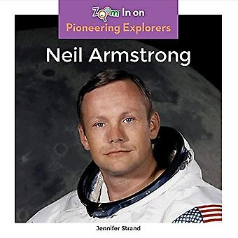 Neil Armstrong (Pioneering Explorers)
