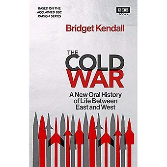 Zimnej wojny: Nowa historia mówiona życia między Wschodem a Zachodem
