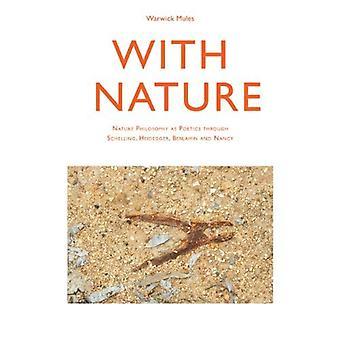 Med naturen: Natur filosofi som Poetikken gjennom Schelling, Heidegger, Benjamin og Nancy