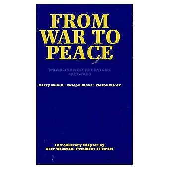Vom Krieg zum Frieden: arabisch-israelischen Beziehungen, 1973-1993: arabisch-israelischen Beziehungen, 1973-93