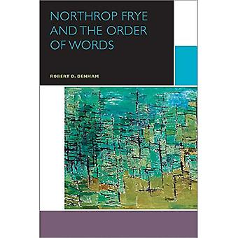 Northrop Frye and Others: The Order of Words (Canadian Literature Collection)