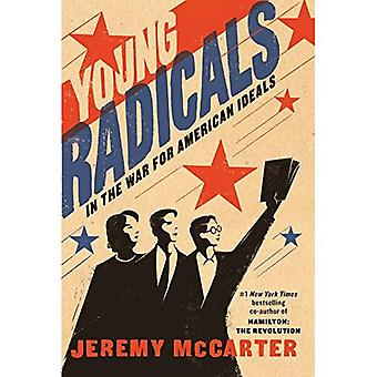 Bright as Fire: Young Radicals and the War for American Ideals