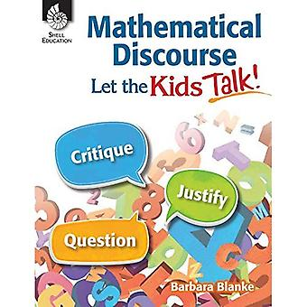 Mathematical Discourse: Let the Kids Talk! (Professional Resources)