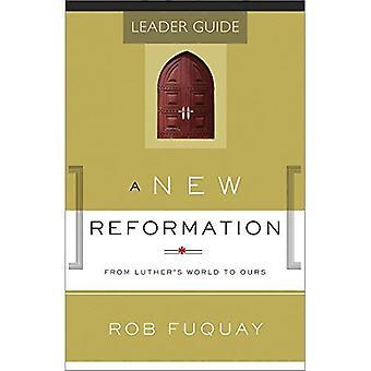 Een nieuwe handleiding voor de leider van de Reformatie: Van Luthers wereld naar ons (weg naar de Reformatie)
