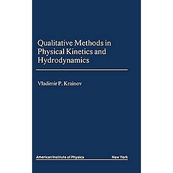 Qualitative Methods of Physical Kinetics and Hydrodynamics by Krainov & V.P.