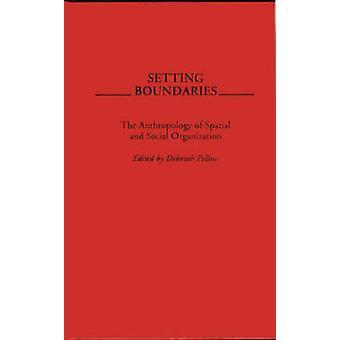 Sätta gränser antropologin av rumsliga och sociala organisation av Pellow & Deborah