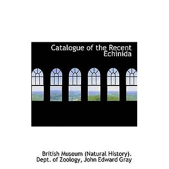 Catalogue of the Recent Echinida by Zoology & British Museum Natural Histo